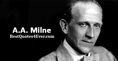 A.A. Milne Quotes at Best Quotes Ever