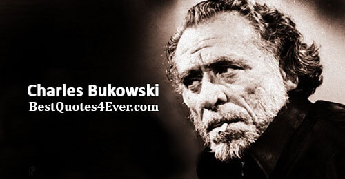 Charles Bukowski Quotes at Best Quotes Ever