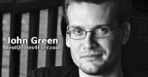 John Green Quotes at Best Quotes Ever