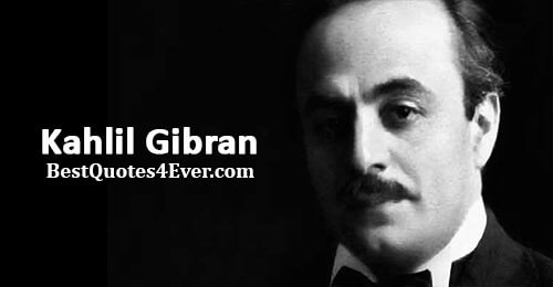 Kahlil Gibran Quotes at Best Quotes Ever