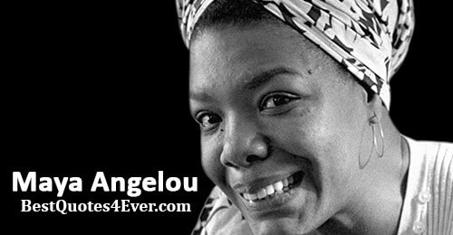 Maya Angelou Quotes - Best Quotes Ever