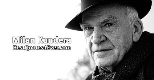 Milan Kundera Quotes at Best Quotes Ever