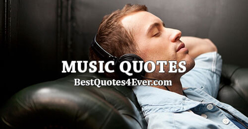 Music Quotes Sayings And Messages Best Quotes Ever