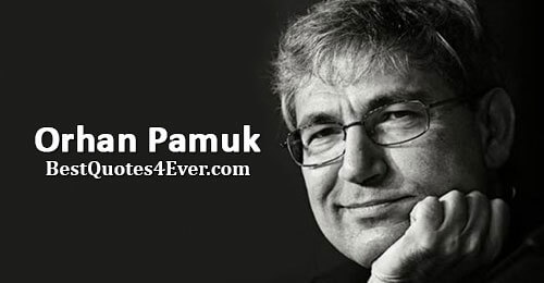 Orhan Pamuk Quotes at Best Quotes Ever