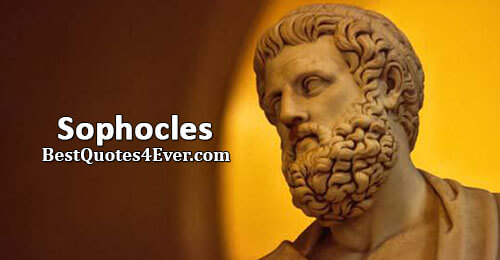 Sophocles Quotes at Best Quotes Ever