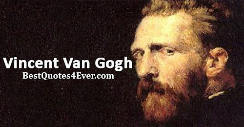 Vincent Van Gogh Quotes at Best Quotes Ever