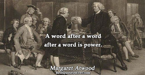A word after a word after a word is power.. Margaret Atwood Quotes About Reading
