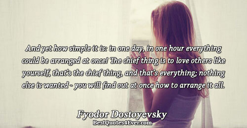 And yet how simple it is: in one day, in one hour everything could be arranged