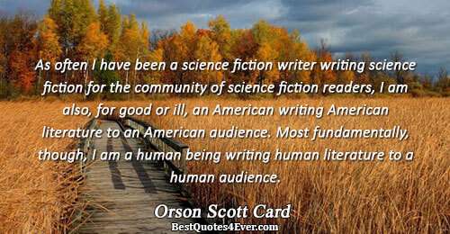 As often I have been a science fiction writer writing science fiction for the community of