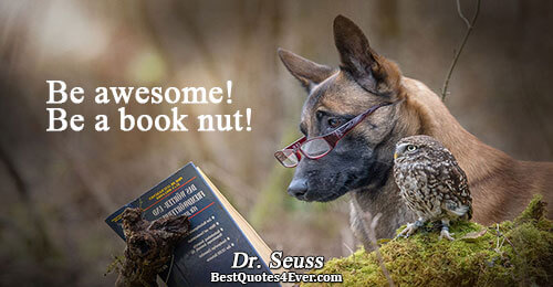 Be awesome! Be a book nut!. Dr. Seuss Quotes About Books