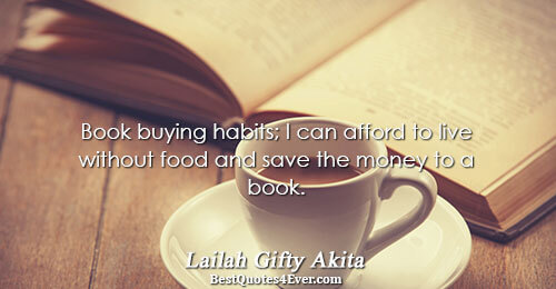 Book buying habits; I can afford to live without food and save the money to a