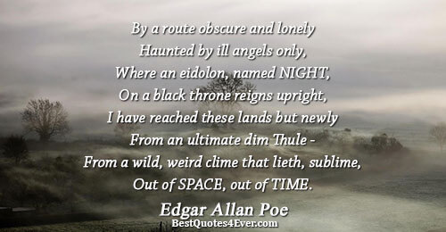 By a route obscure and lonely Haunted by ill angels only, Where an eidolon, named NIGHT,