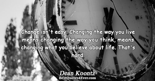 Change isn't easy. Changing the way you live means changing the way you think, means changing