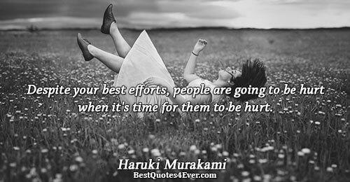 Despite your best efforts, people are going to be hurt when it's time for them to