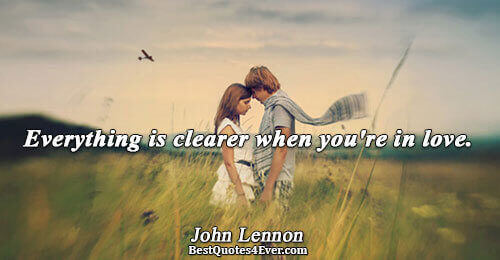 Everything is clearer when you're in love.. John Lennon Love Sayings