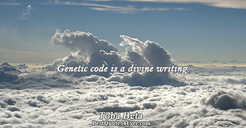 Genetic code is a divine writing.. Toba Beta Life Sayings