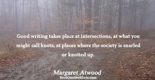 Good writing takes place at intersections, at what you might call knots, at places where the