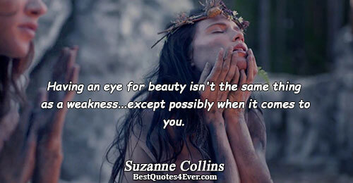 Having an eye for beauty isn't the same thing as a weakness...except possibly when it comes