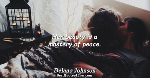 Her beauty is a mastery of peace.. Delano Johnson Love Sayings