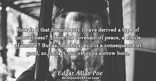 How is it that from beauty I have derived a type of unloveliness? - from the
