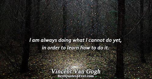 I Am Doing This: Vincent Van Gogh Quotes