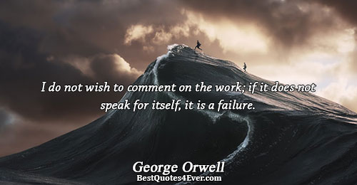 I do not wish to comment on the work; if it does not speak for itself,