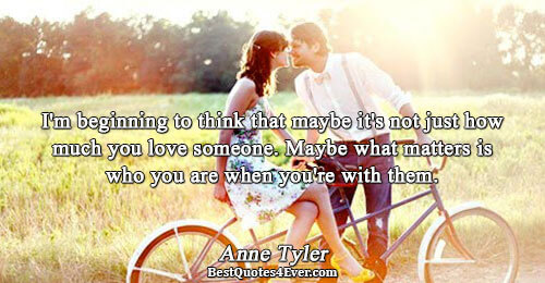 I'm beginning to think that maybe it's not just how much you love someone. Maybe what