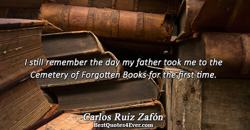 I still remember the day my father took me to the Cemetery of Forgotten Books for
