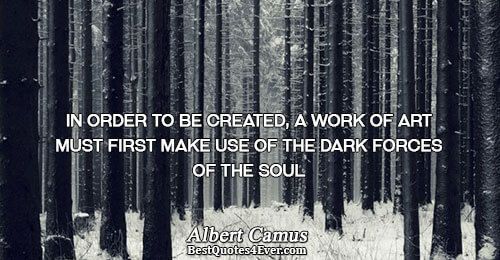 In order to be created, a work of art must first make use of the dark