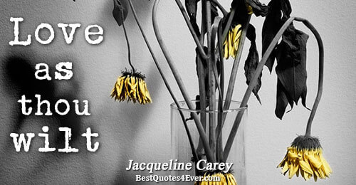Love as thou wilt. Jacqueline Carey Love Messages