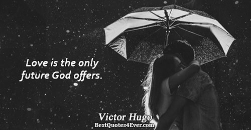 Love is the only future God offers.. Victor Hugo Quotes About Love