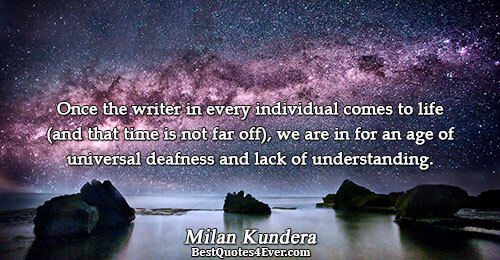 Once the writer in every individual comes to life (and that time is not far off),