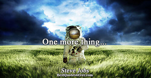 One more thing.... Steve Jobs Quotes About Inspiration