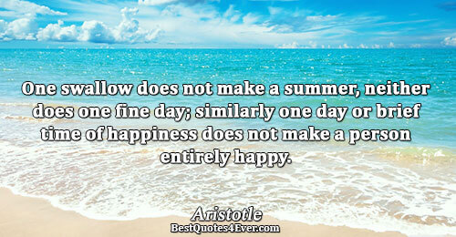 One swallow does not make a summer, neither does one fine day; similarly one day or