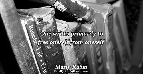 One writes primarily to free oneself from oneself.. Marty Rubin Quotes About Freedom