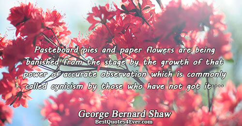 Pasteboard pies and paper flowers are being banished from the stage by the growth of that