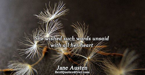 She wished such words unsaid with all her heart. Jane Austen Quotes About Words