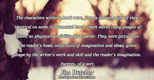 The characters within a book were, from a certain point of view, identical on some fundamental