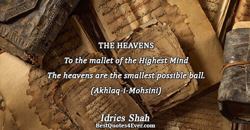 THE HEAVENS To the mallet of the Highest Mind The heavens are the smallest possible ball.