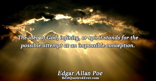 The idea of God, infinity, or spirit stands for the possible attempt at an impossible conception..