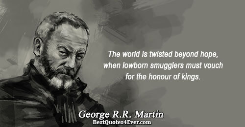 The world is twisted beyond hope, when lowborn smugglers must vouch for the honour of kings..
