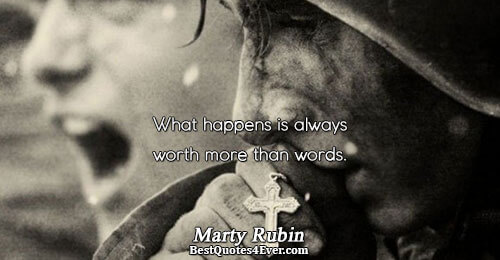 What happens is always worth more than words.. Marty Rubin Reality Quotes