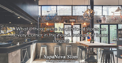 What if there were health food stores on every corner in the hood, instead of liquor