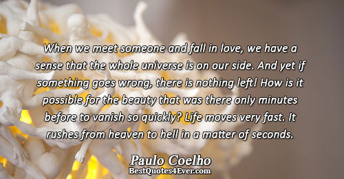 When we meet someone and fall in love, we have a sense that the whole universe