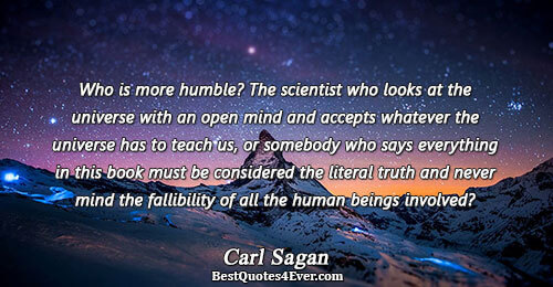 Who is more humble? The scientist who looks at the universe with an open mind and