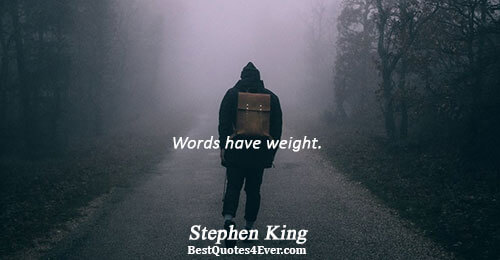 Words have weight.. Stephen King Truth Messages
