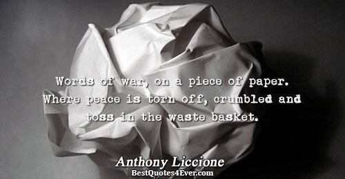 Words of war, on a piece of paper. Where peace is torn off, crumbled and toss