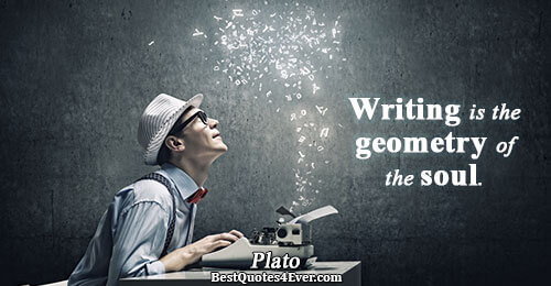Writing is the geometry of the soul. . Plato Best Writing Quotes